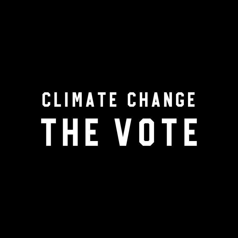 Climate Change The Vote by HappyBombs's Artist Shop