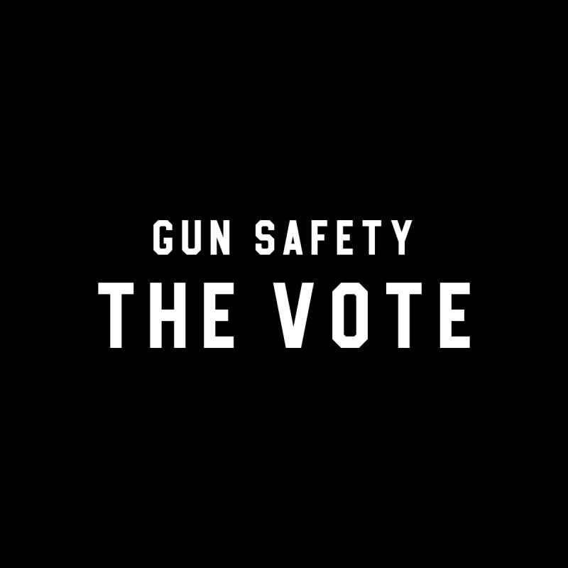 Gun Safety The Vote by HappyBombs's Artist Shop