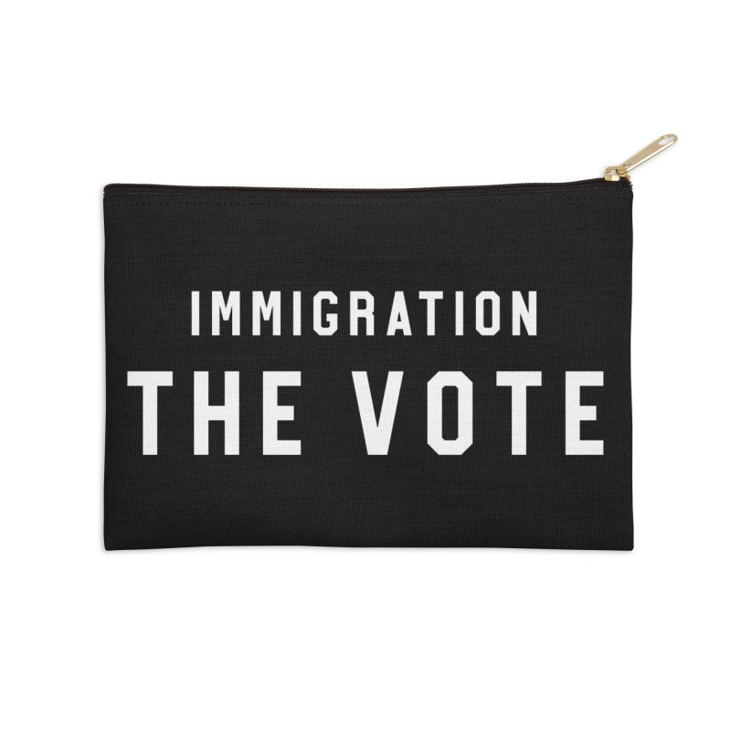 Immigration The Vote Accessories Zip Pouch by HappyBombs's Artist Shop