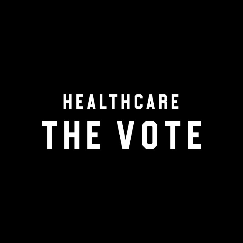 Healthcare The Vote by HappyBombs's Artist Shop