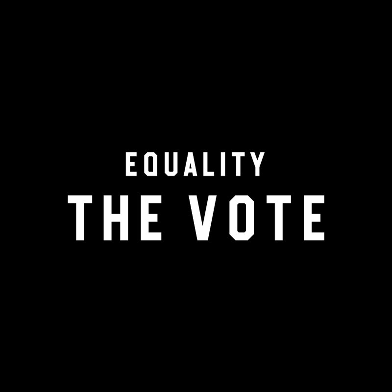 Equality The Vote by HappyBombs's Artist Shop