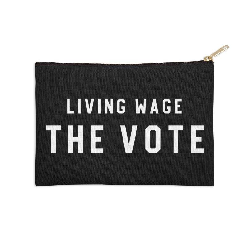 Living Wage The Vote Accessories Zip Pouch by HappyBombs's Artist Shop