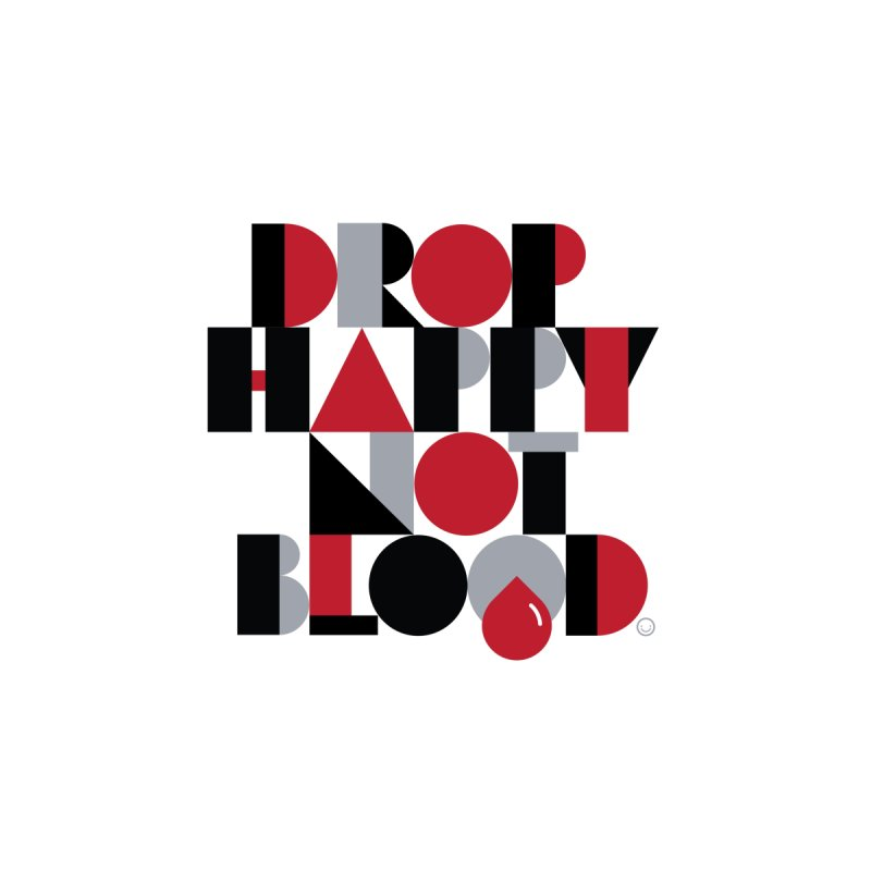Drop Happy Not Blood Print by HappyBombs's Artist Shop