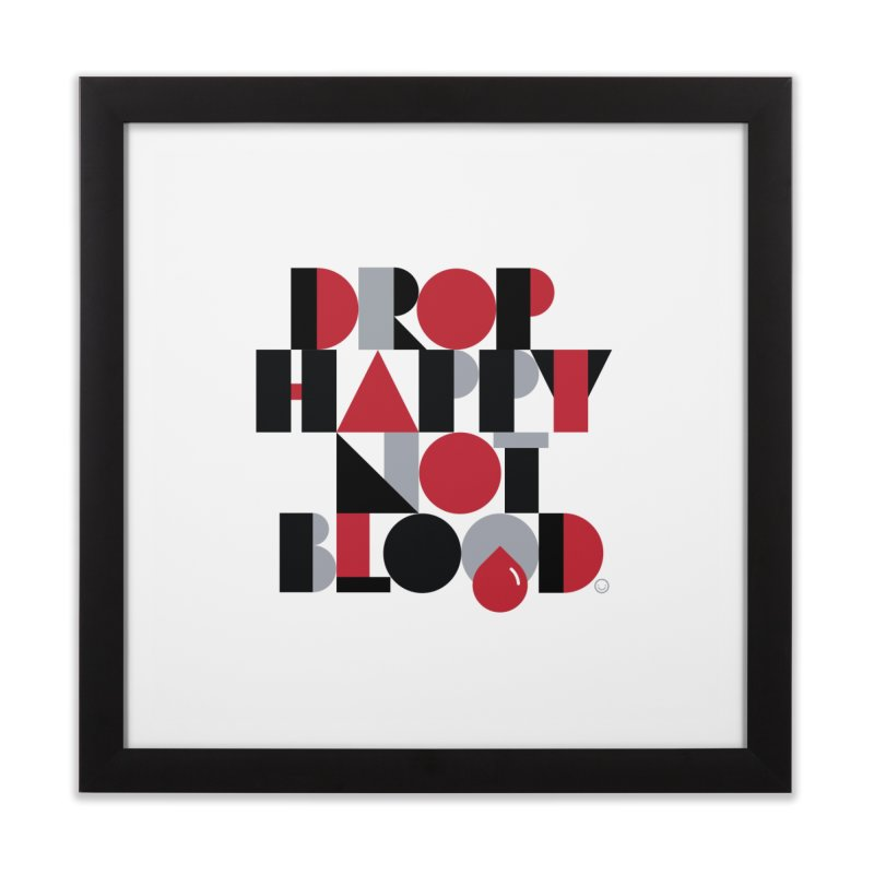 Drop Happy Not Blood Print Home Framed Fine Art Print by HappyBombs's Artist Shop