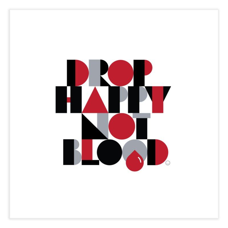 Drop Happy Not Blood Print Home Fine Art Print by HappyBombs's Artist Shop