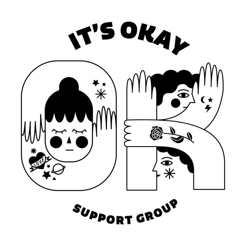 IT'S OKAY Men's T-Shirt by Happy Minders's Artist Shop