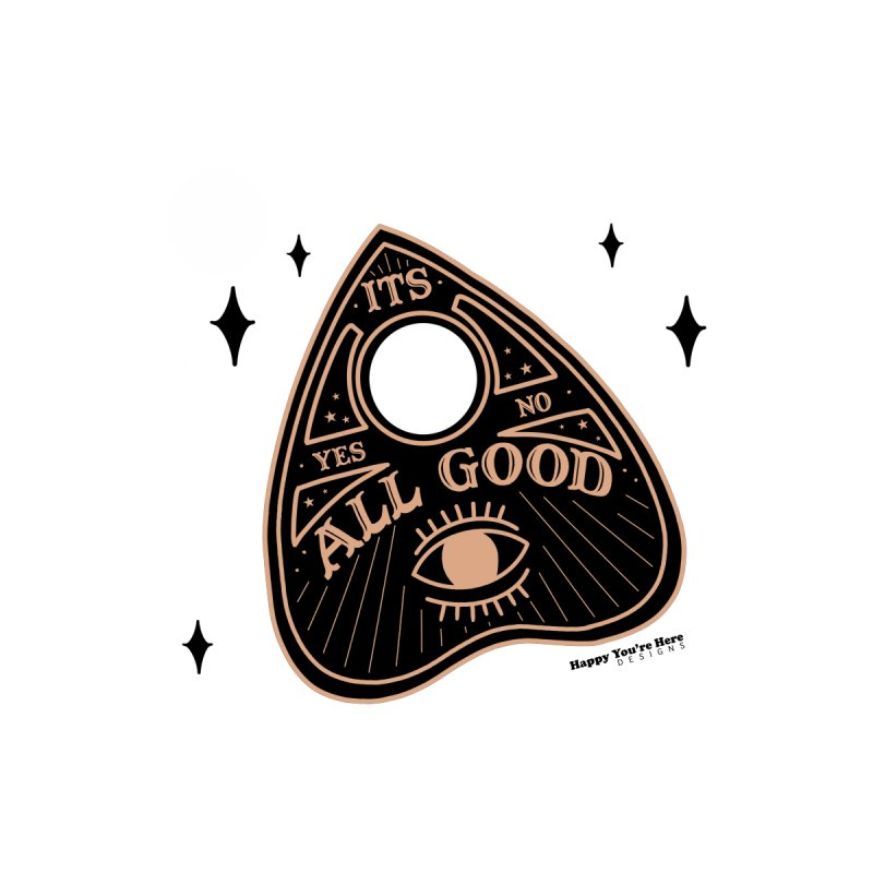 It's All Good Men's T-Shirt by Happy You're Here Artist Shop