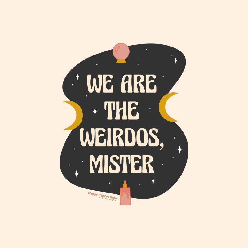 We Are The Weirdos Accessories Sticker by Happy You're Here Artist Shop
