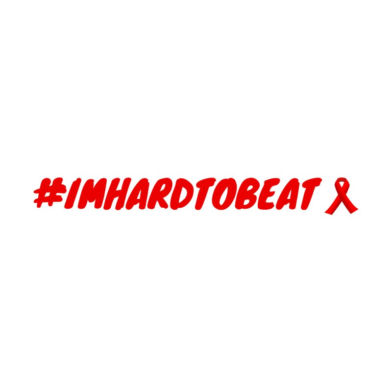#IMHARDTOBEAT - HIV/AIDS AWARENESS Women's T-Shirt by Hard To Beat