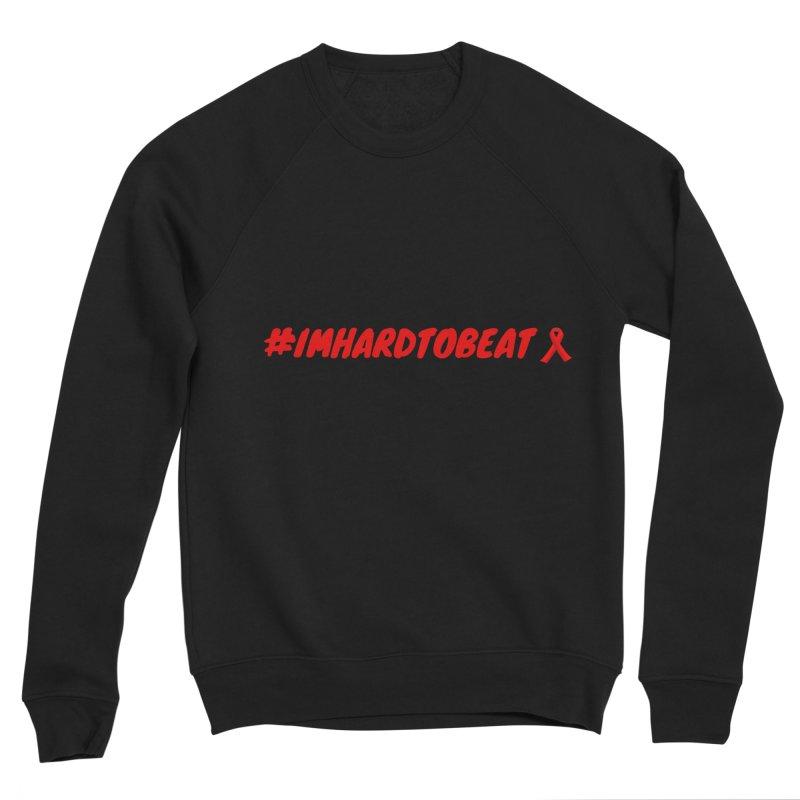 #IMHARDTOBEAT - HIV/AIDS AWARENESS in Women's Sponge Fleece Sweatshirt Black by Hard To Beat