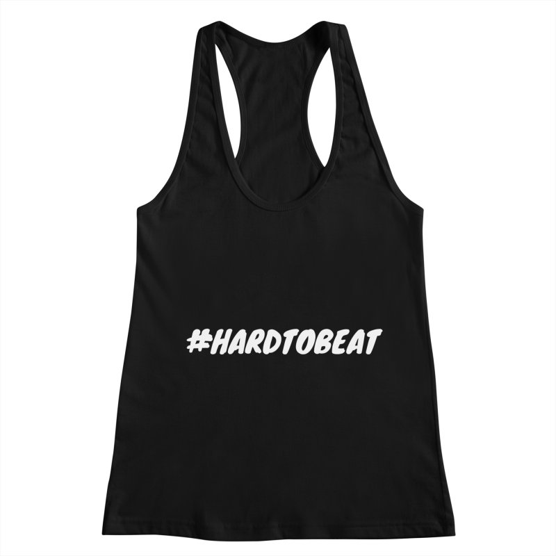 #HARDTOBEAT - WHITE in Women's Racerback Tank Black by Hard To Beat