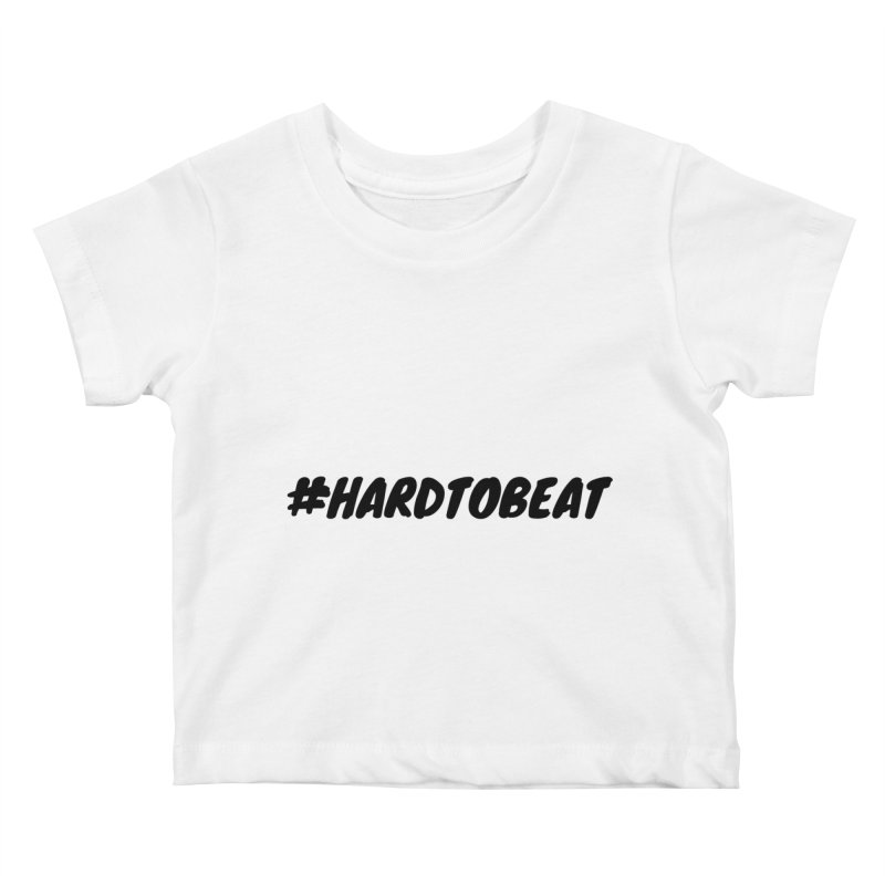 #HARDTOBEAT - BLACK Kids Baby T-Shirt by Hard To Beat