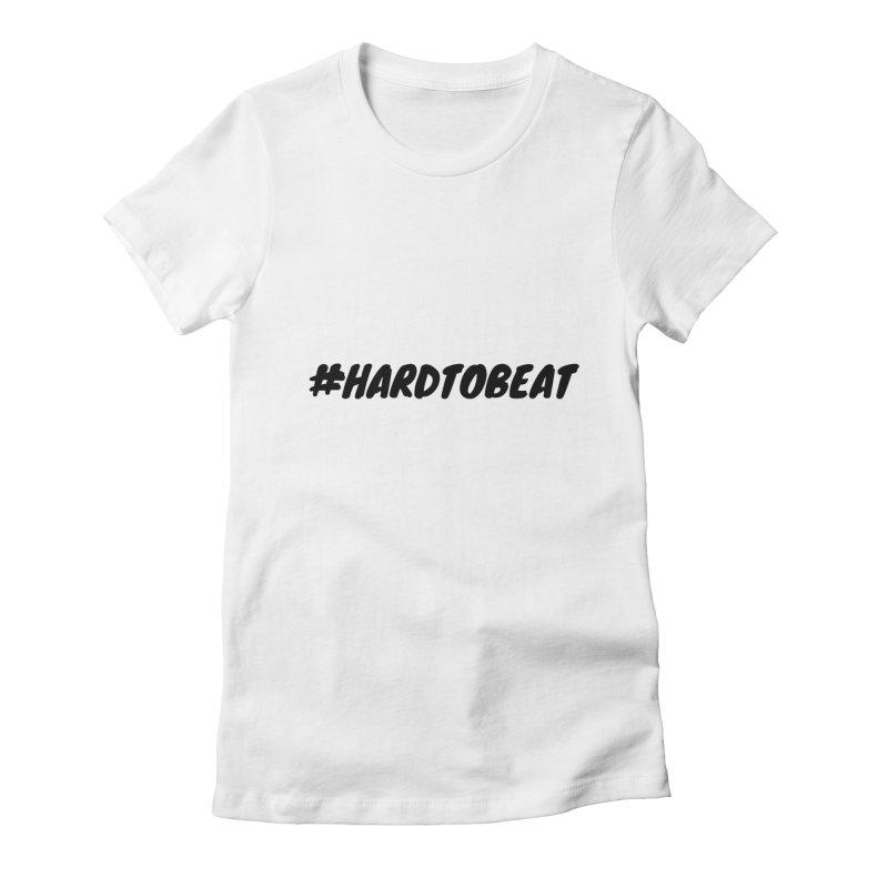 #HARDTOBEAT - BLACK Women's T-Shirt by Hard To Beat
