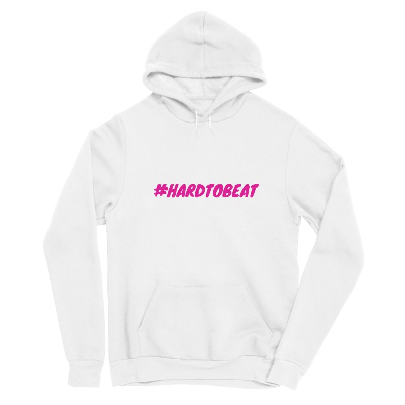 #HARDTOBEAT - PINK Women's Pullover Hoody by Hard To Beat