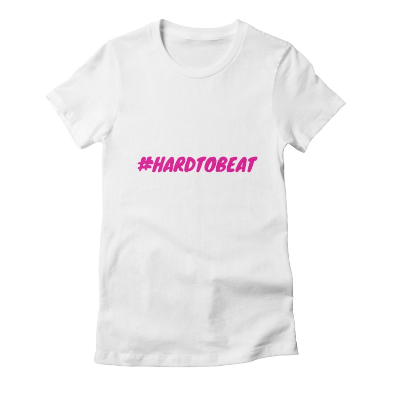 #HARDTOBEAT - PINK Women's Fitted T-Shirt by Hard To Beat
