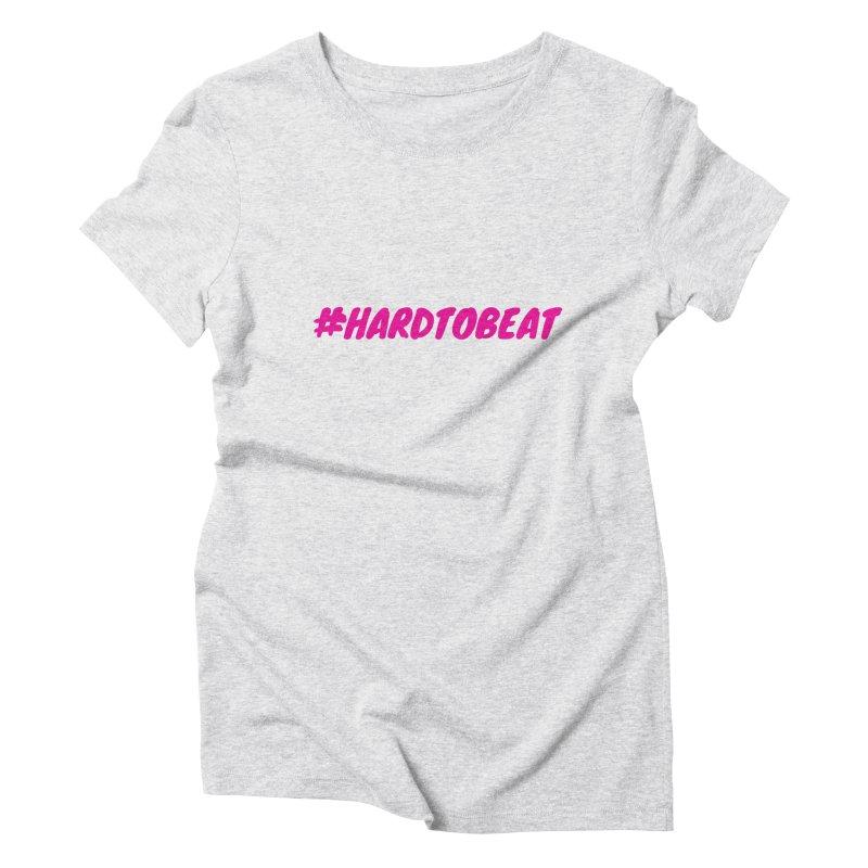 #HARDTOBEAT - PINK Women's T-Shirt by Hard To Beat