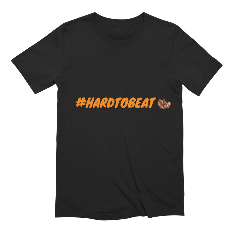 #HARDTOBEAT - THANKSGIVING Men's Extra Soft T-Shirt by Hard To Beat