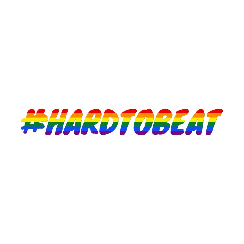 #HARDTOBEAT - LGBT Pride Month Women's T-Shirt by Hard To Beat