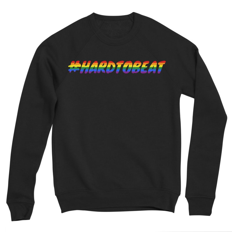 #HARDTOBEAT - LGBT Pride Month Men's Sweatshirt by Hard To Beat
