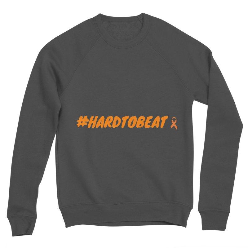#HARDTOBEAT - NATIONAL KIDNEY MONTH Men's Sweatshirt by Hard To Beat