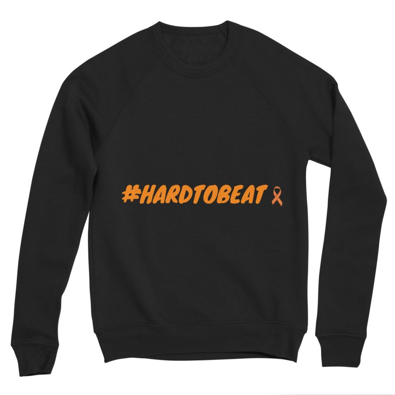 #HARDTOBEAT - NATIONAL KIDNEY MONTH Men's Sweatshirt by Hard To Beat