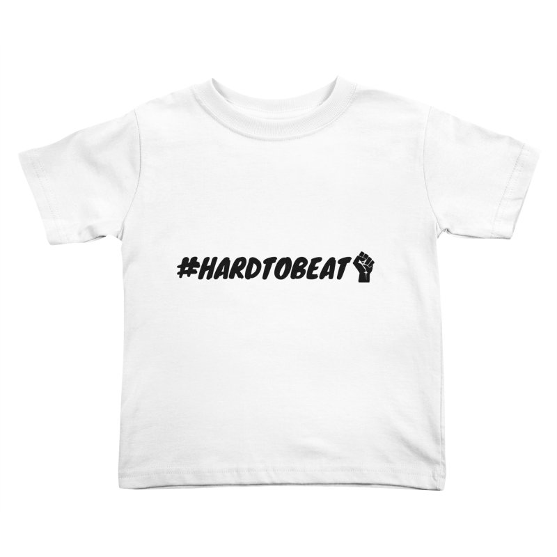 #HARDTOBEAT - BLACK HISTORY MONTH/BLACK POWER Kids Toddler T-Shirt by Hard To Beat