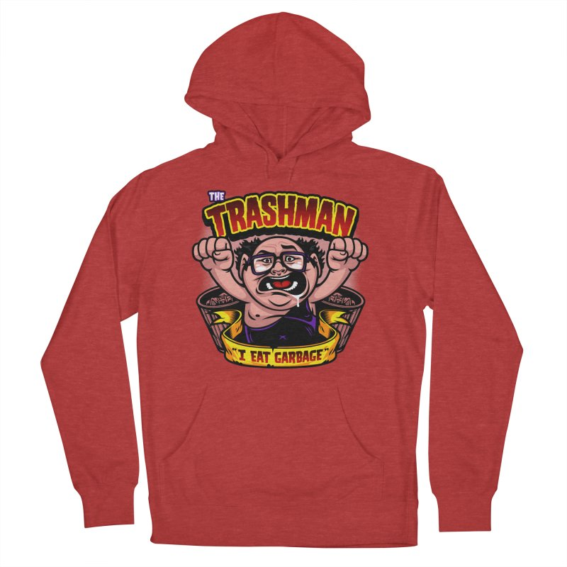The Trashman Men's French Terry Pullover Hoody by harebrained's Artist Shop