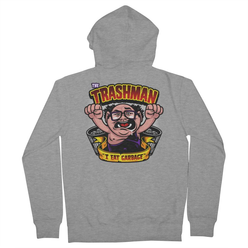 The Trashman Women's French Terry Zip-Up Hoody by harebrained's Artist Shop