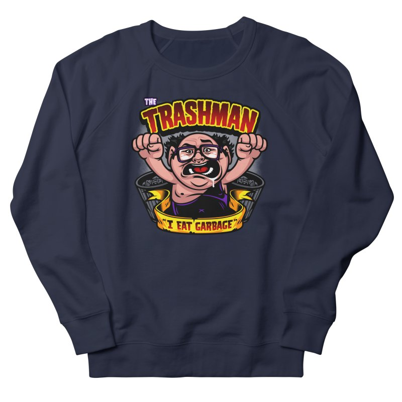The Trashman Women's French Terry Sweatshirt by harebrained's Artist Shop
