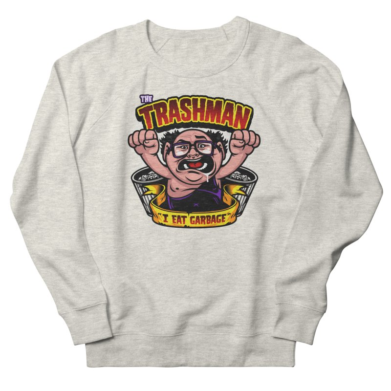 The Trashman Women's French Terry Sweatshirt by harebrained's Artist Shop