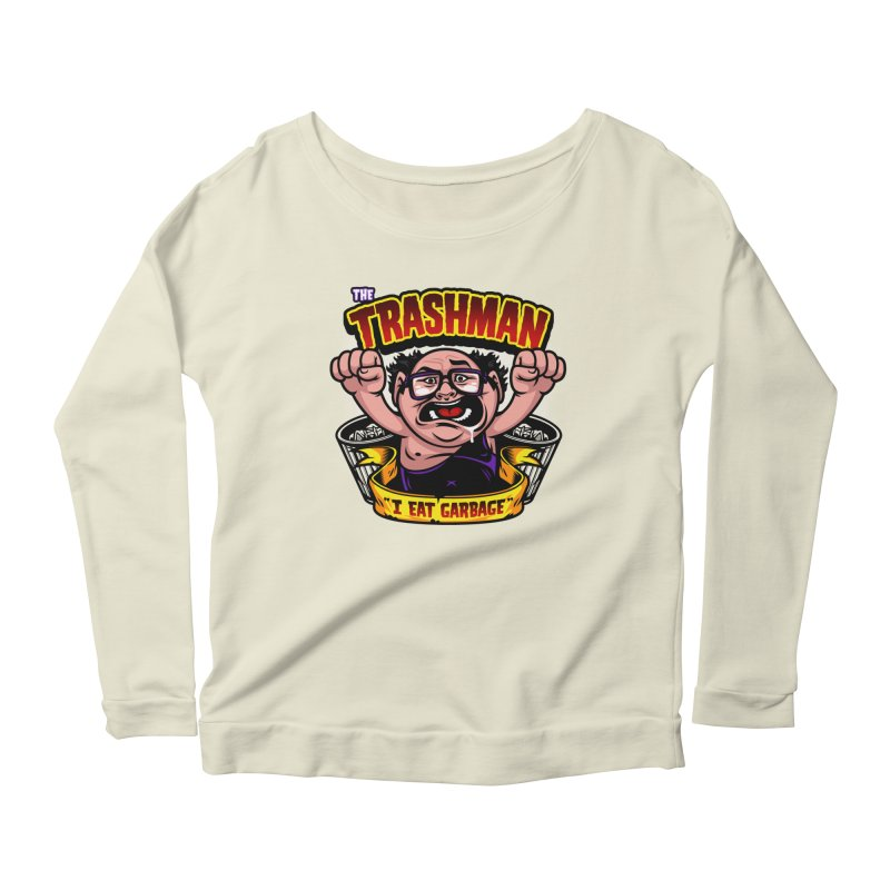 The Trashman Women's Scoop Neck Longsleeve T-Shirt by harebrained's Artist Shop