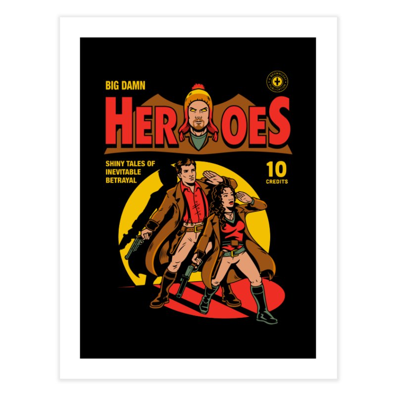 Big Damn Heroes Comic Home Fine Art Print by harebrained's Artist Shop