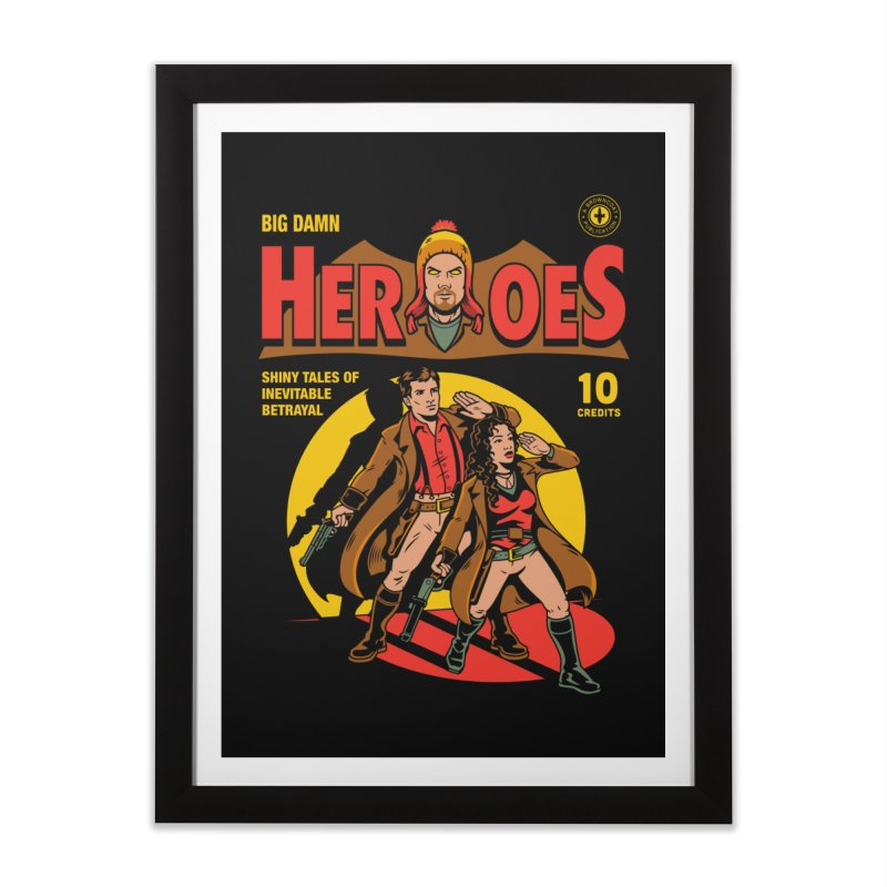Big Damn Heroes Comic Home Framed Fine Art Print by harebrained's Artist Shop