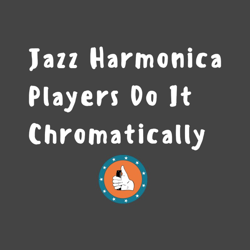 Jazz Harmonica Players Do It Chromatically Men's T-Shirt by Harmonica's Shop