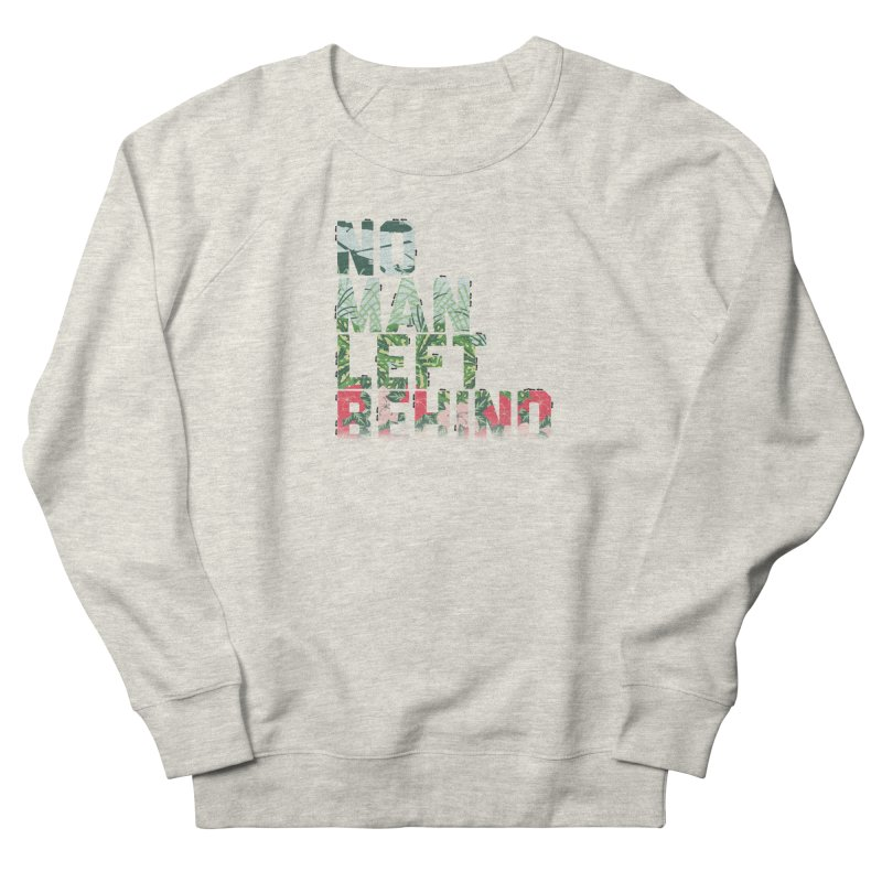 No Man Left Behind Men's French Terry Sweatshirt by [HAS HEART]