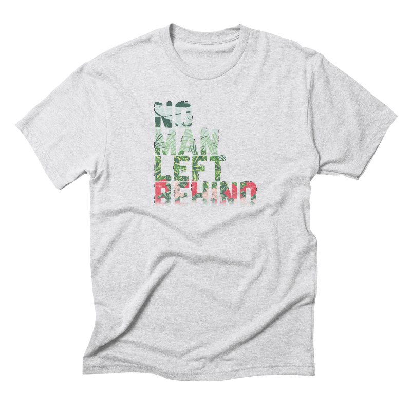 No Man Left Behind Men's Triblend T-Shirt by [HAS HEART]