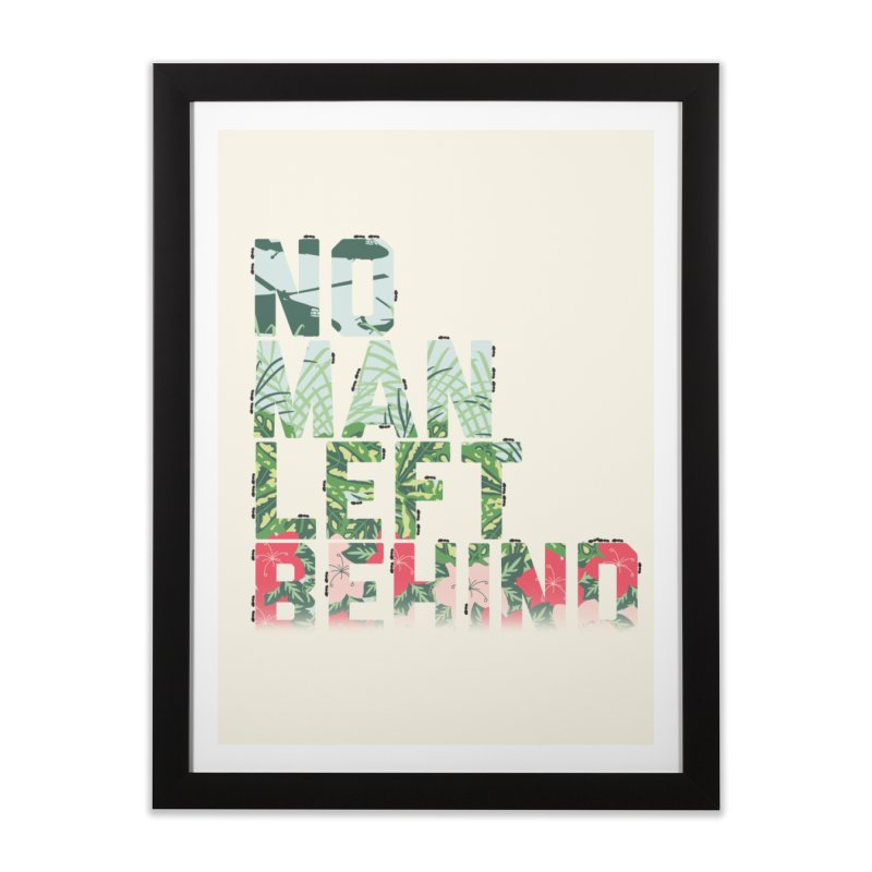 No Man Left Behind Home Framed Fine Art Print by [HAS HEART]