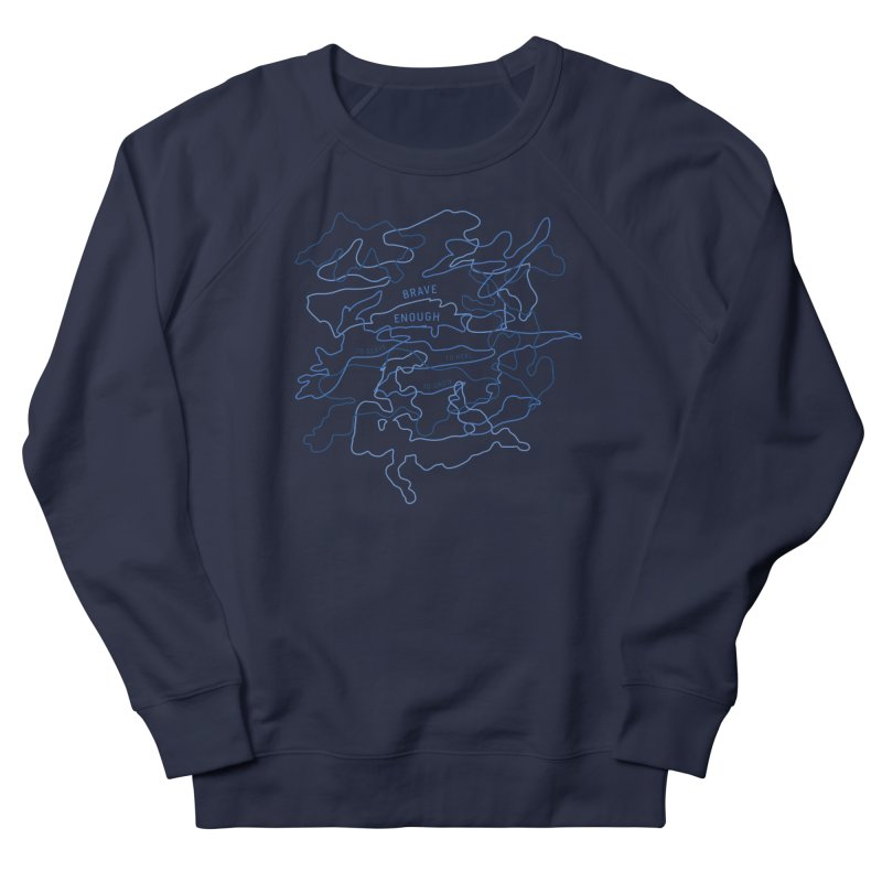 Brave Enough Men's French Terry Sweatshirt by [HAS HEART]