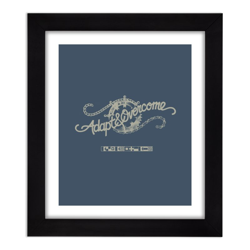 Adapt & Overcome Home Framed Fine Art Print by [HAS HEART]