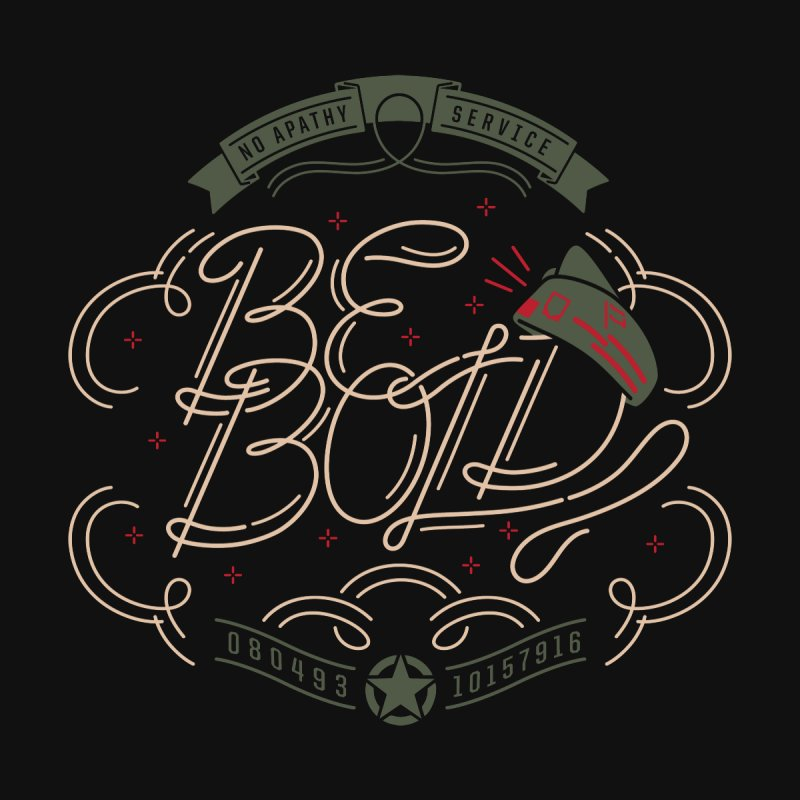 Be Bold (OR) by [HAS HEART]