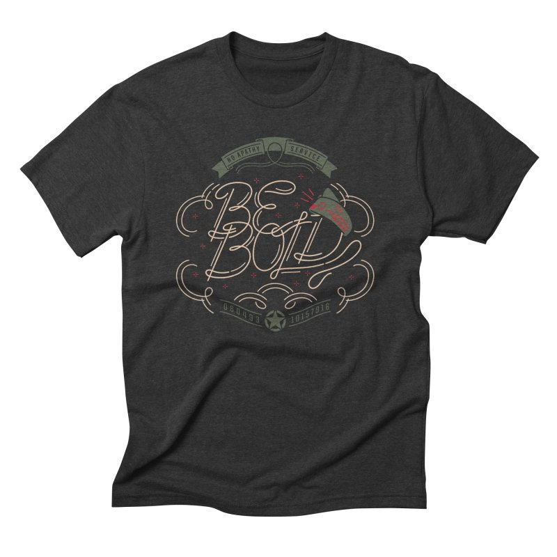 Be Bold (OR) Men's T-Shirt by [HAS HEART]