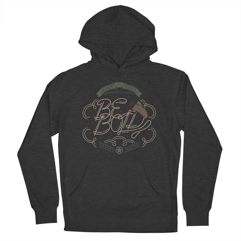 Be Bold (OR) Men's Pullover Hoody by [HAS HEART]