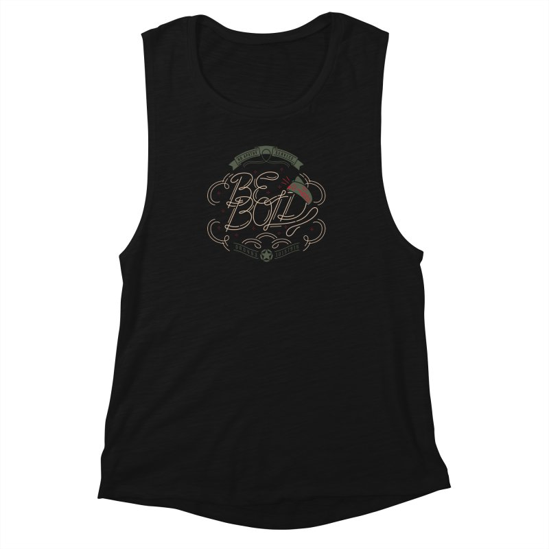 Be Bold (OR) Women's Muscle Tank by [HAS HEART]
