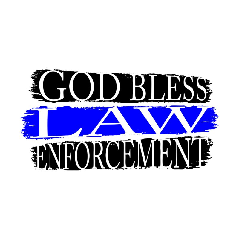 God Bless Law Enforcement by Hassified