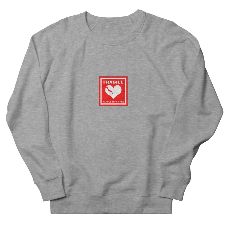 Fragile Handle With Care Women's French Terry Sweatshirt by Hassified