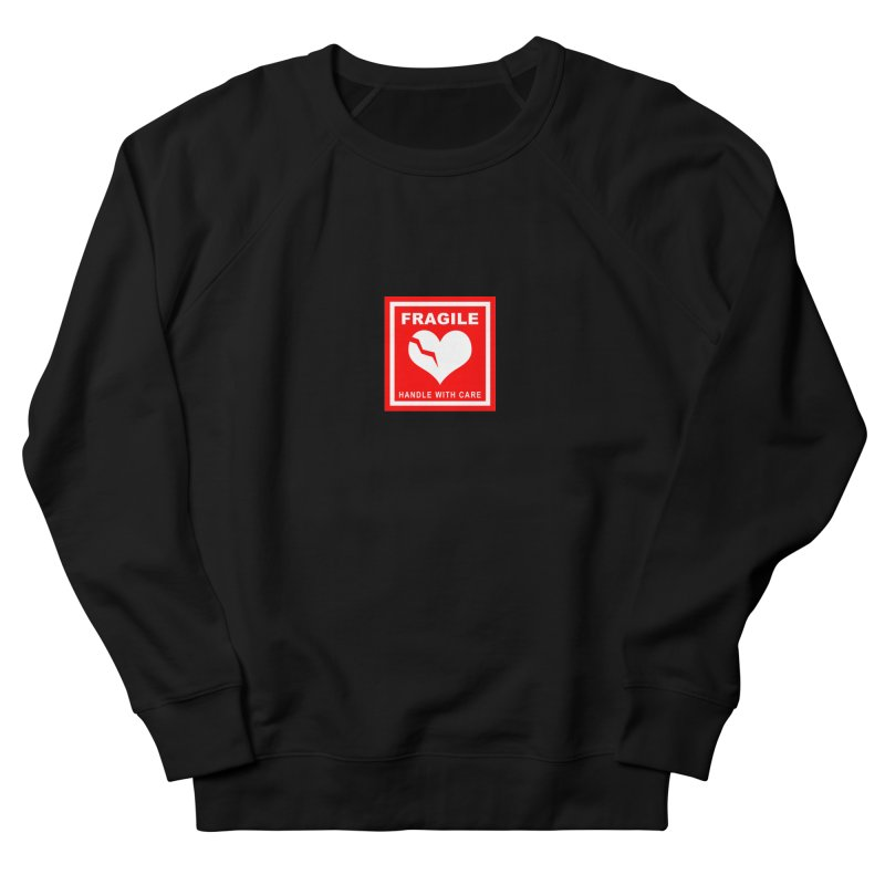 Fragile Handle With Care Men's French Terry Sweatshirt by Hassified