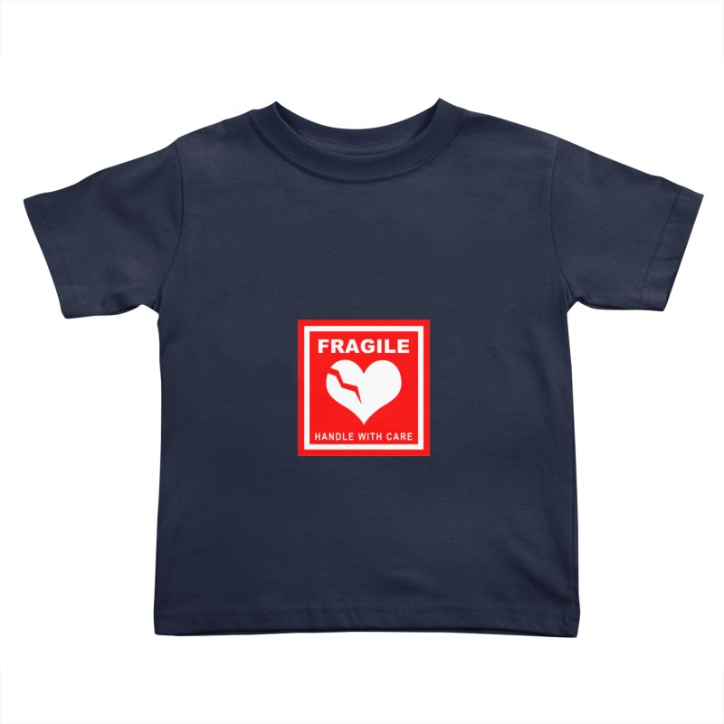 Fragile Handle With Care Kids Toddler T-Shirt by Hassified