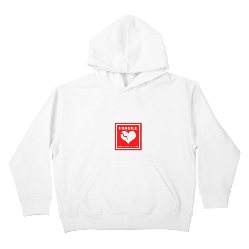 Fragile Handle With Care Kids Pullover Hoody by Hassified