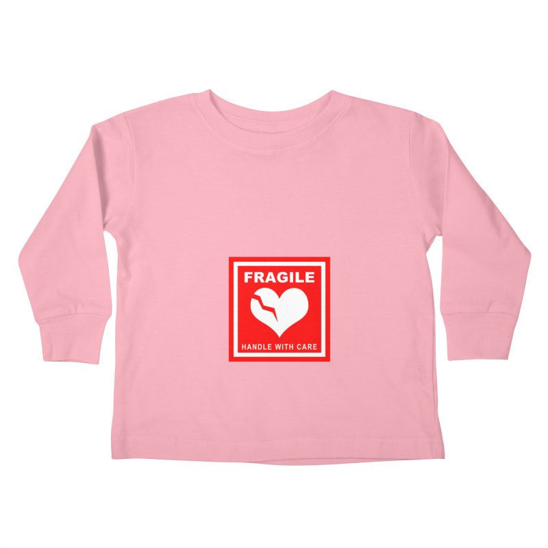 Fragile Handle With Care Kids Toddler Longsleeve T-Shirt by Hassified