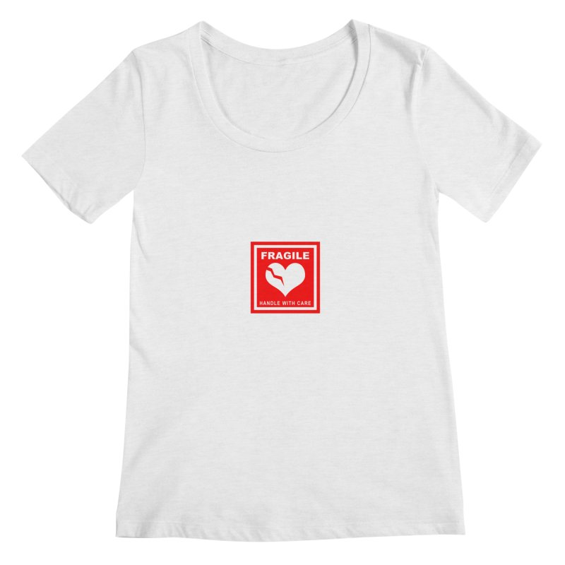 Fragile Handle With Care Women's Regular Scoop Neck by Hassified
